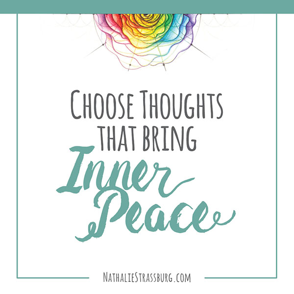 Choose thoughts that bring Inner Peace by Nathalie Strassburg