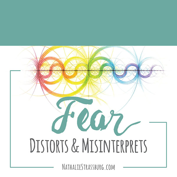 Fear distorts and misinterprets by Nathalie Strassburg