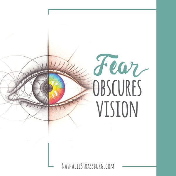 Fear obscures vision by Nathalie Strassburg