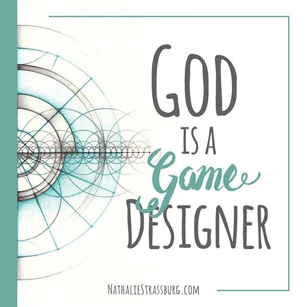 God is a game designer by Nathalie Strassburg