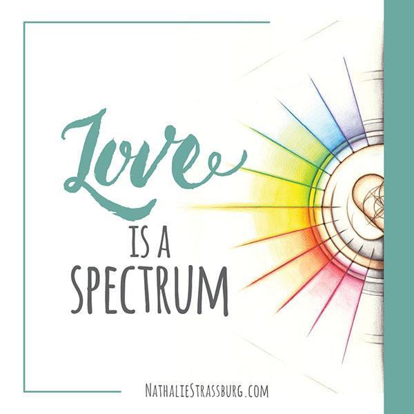 Love is a Spectrum by Nathalie Strassburg