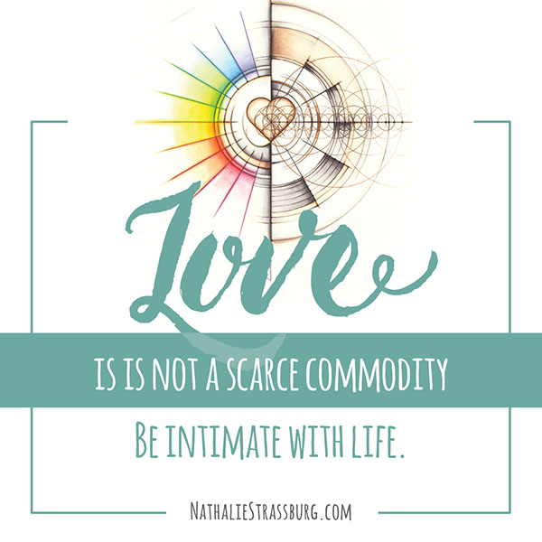 Love is not a scarce commodity by Nathalie Strassburg
