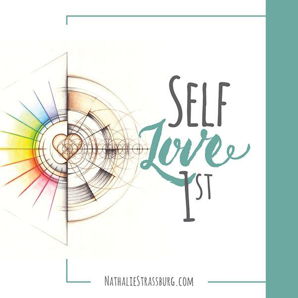 Self love first by Nathalie Strassburg