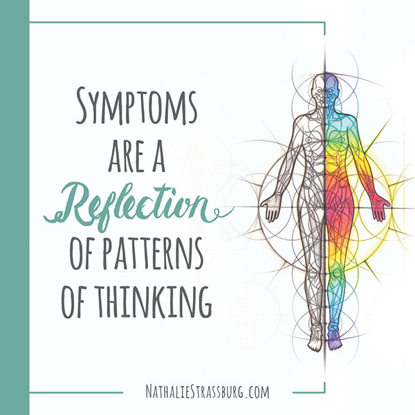 Symptoms are a reflection of patterns of thinking by Nathalie Strassburg