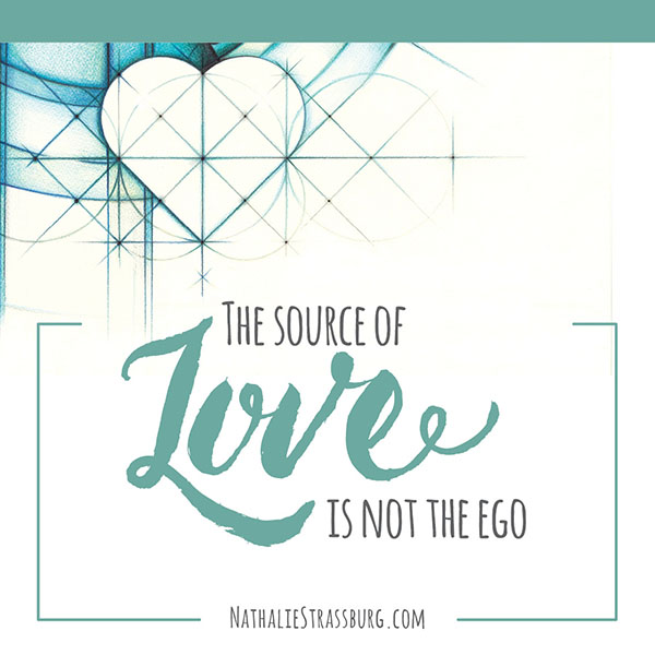 The source of love is not the ego by Nathalie Strassburg